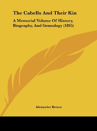 9781161916188: The Cabells And Their Kin: A Memorial Volume Of History, Biography, And Genealogy (1895)