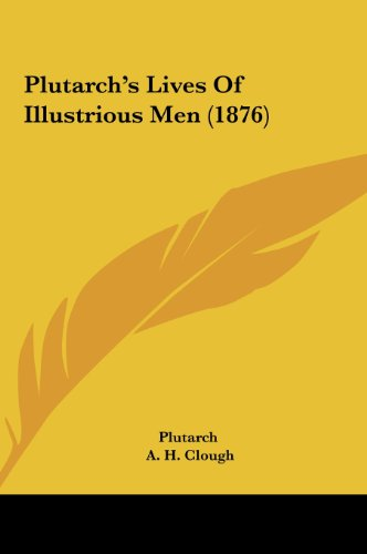 9781161916324: Plutarch's Lives of Illustrious Men (1876)