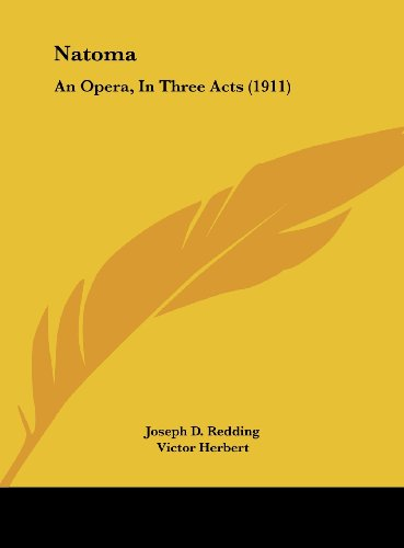 9781161917925: Natoma: An Opera, In Three Acts (1911)