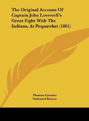 9781161920642: The Original Account of Captain John Lovewell's Great Fight with the Indians, at Pequawket (1861)