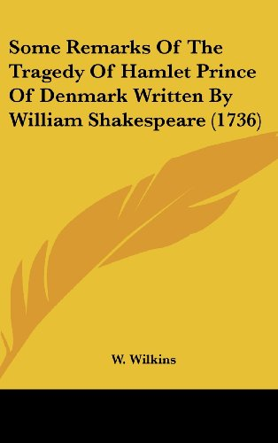 9781161924107: Some Remarks of the Tragedy of Hamlet Prince of Denmark Written by William Shakespeare (1736)