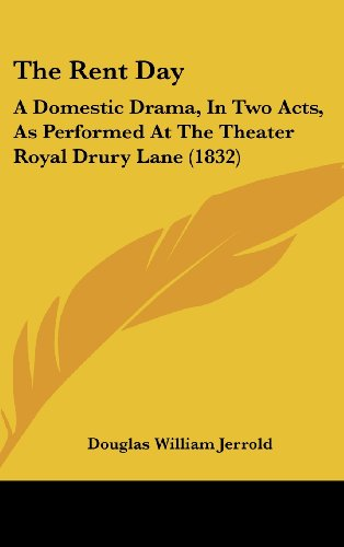 9781161924886: The Rent Day: A Domestic Drama, in Two Acts, as Performed at the Theater Royal Drury Lane (1832)