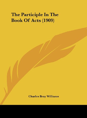 9781161926255: The Participle In The Book Of Acts (1909)
