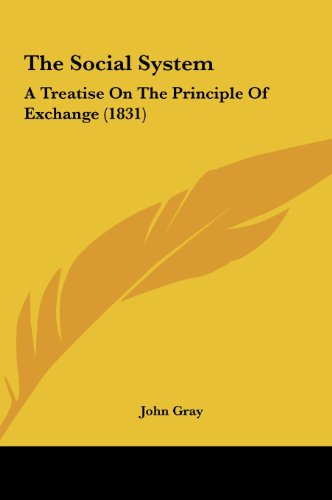 9781161930337: The Social System: A Treatise on the Principle of Exchange (1831)