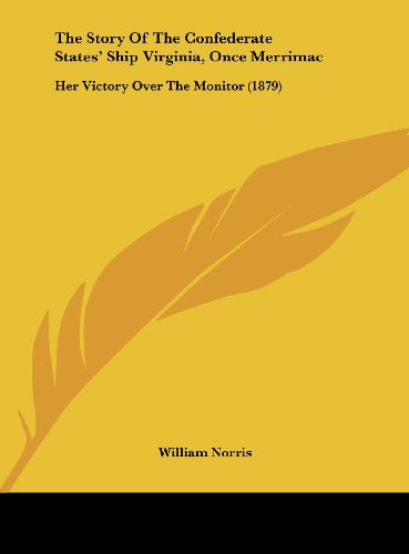 9781161933727: The Story of the Confederate States' Ship Virginia, Once Merrimac: Her Victory Over the Monitor (1879)