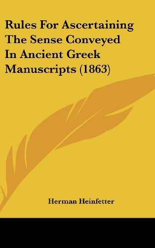 9781161939620: Rules For Ascertaining The Sense Conveyed In Ancient Greek Manuscripts (1863)