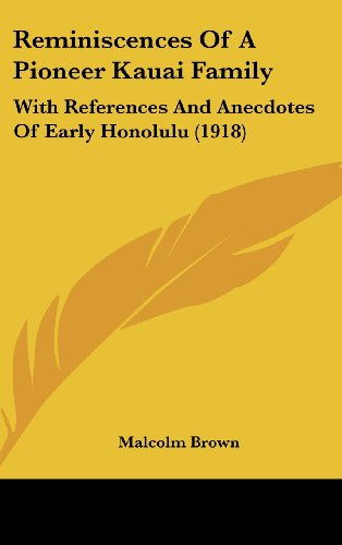9781161941531: Reminiscences Of A Pioneer Kauai Family: With References And Anecdotes Of Early Honolulu (1918)