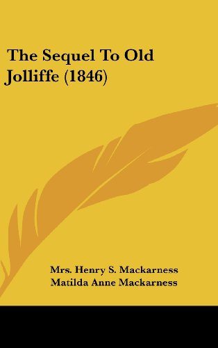 9781161941968: The Sequel to Old Jolliffe (1846)
