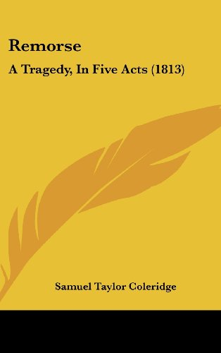 9781161944198: Remorse: A Tragedy, in Five Acts (1813)