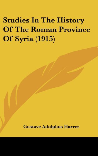 9781161945263: Studies In The History Of The Roman Province Of Syria (1915)