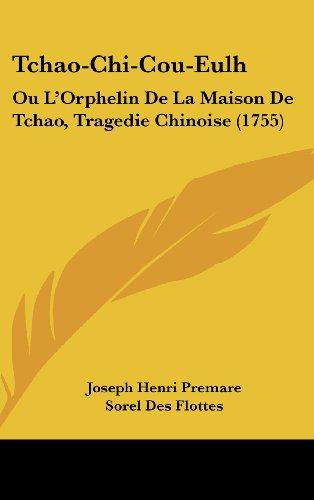 Tchao-Chi-Cou-Eulh: Ou L`Orphelin De La Maison De