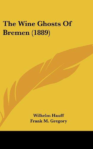 9781161945980: The Wine Ghosts Of Bremen (1889)
