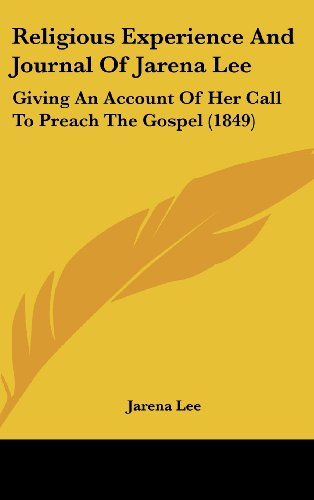9781161946710: Religious Experience and Journal of Jarena Lee: Giving an Account of Her Call to Preach the Gospel (1849)