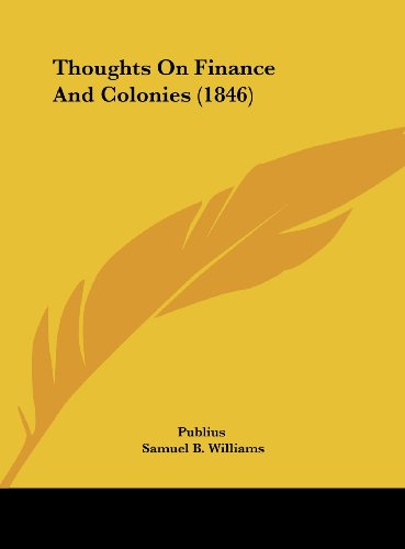9781161947991: Thoughts on Finance and Colonies (1846)