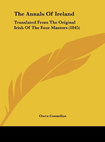 9781161948349: The Annals of Ireland: Translated from the Original Irish of the Four Masters (1845)