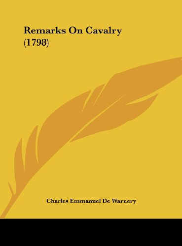 9781161948554: Remarks on Cavalry (1798)