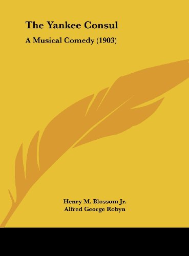 9781161948622: The Yankee Consul: A Musical Comedy (1903)