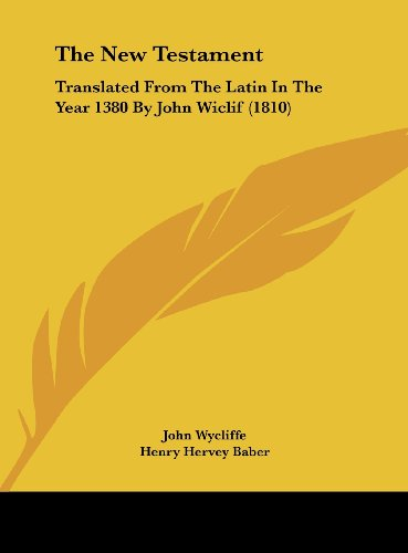 9781161949407: The New Testament: Translated from the Latin in the Year 1380 by John Wiclif (1810)