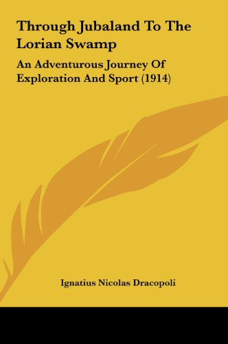 9781161949766: Through Jubaland To The Lorian Swamp: An Adventurous Journey Of Exploration And Sport (1914)