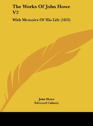 9781161950694: The Works of John Howe V2: With Memoirs of His Life (1835)