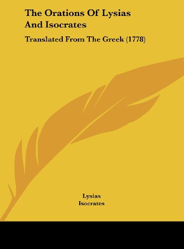 9781161950748: The Orations of Lysias and Isocrates: Translated from the Greek (1778)