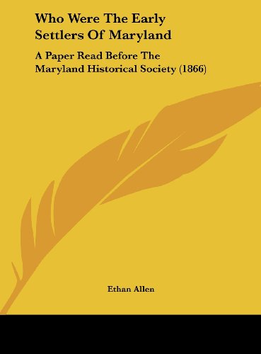 9781161951493: Who Were the Early Settlers of Maryland: A Paper Read Before the Maryland Historical Society (1866)