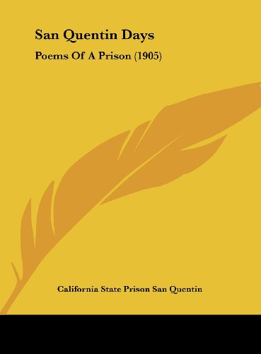 9781161953831: San Quentin Days: Poems Of A Prison (1905)