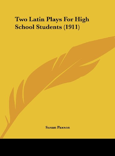 9781161956511: Two Latin Plays For High School Students (1911)