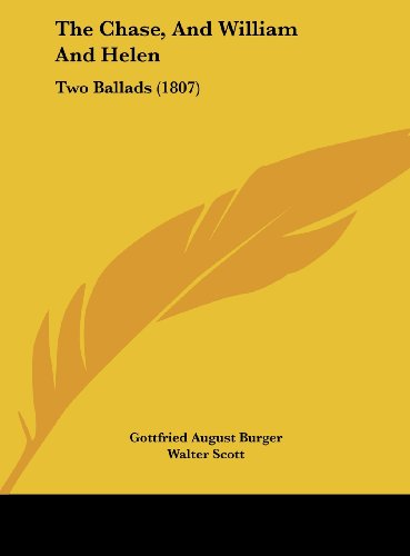 9781161956634: The Chase, and William and Helen: Two Ballads (1807)