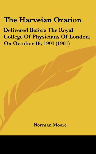 9781161958201: The Harveian Oration: Delivered Before The Royal College Of Physicians Of London, On October 18, 1901 (1901)