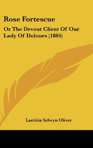 9781161959239: Rose Fortescue: Or the Devout Client of Our Lady of Dolours (1884)