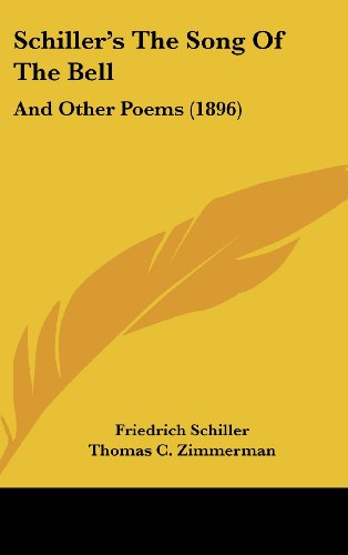 9781161959819: Schiller's The Song Of The Bell: And Other Poems (1896)