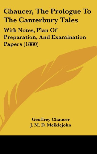 9781161962635: Chaucer, the Prologue to the Canterbury Tales: With Notes, Plan of Preparation, and Examination Papers (1880)
