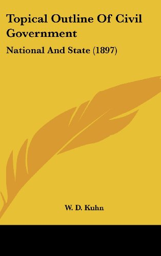 9781161963090: Topical Outline Of Civil Government: National And State (1897)