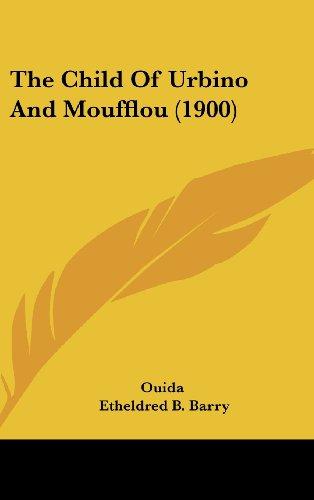 9781161963670: The Child Of Urbino And Moufflou (1900)