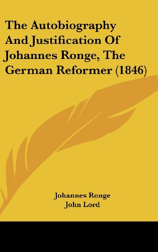9781161965797: The Autobiography and Justification of Johannes Ronge, the German Reformer (1846)