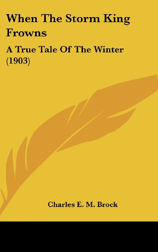 9781161966497: When The Storm King Frowns: A True Tale Of The Winter (1903)