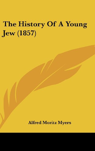 9781161967173: The History of a Young Jew (1857)