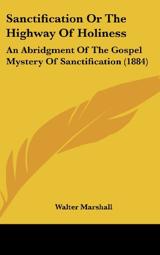 9781161967418: Sanctification or the Highway of Holiness: An Abridgment of the Gospel Mystery of Sanctification (1884)