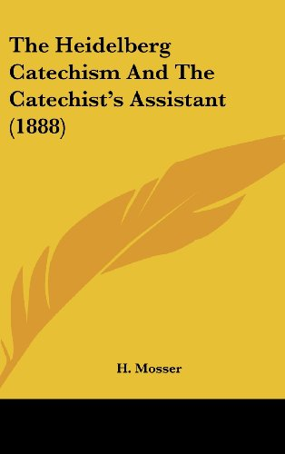 9781161968095: The Heidelberg Catechism And The Catechist's Assistant (1888)