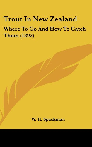 9781161968224: Trout in New Zealand: Where to Go and How to Catch Them (1892)
