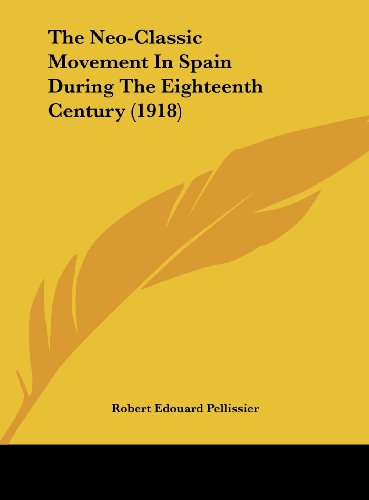 9781161969832: The Neo-Classic Movement In Spain During The Eighteenth Century (1918)