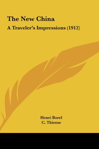 9781161971798: The New China: A Traveler's Impressions (1912)