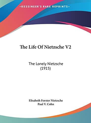 9781161972399: The Life Of Nietzsche V2: The Lonely Nietzsche (1915)