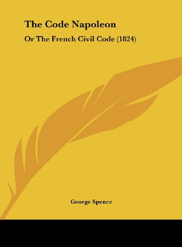 9781161973594: The Code Napoleon: Or the French Civil Code (1824)