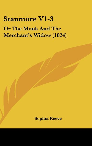 9781161974324: Stanmore V1-3: Or the Monk and the Merchant's Widow (1824)