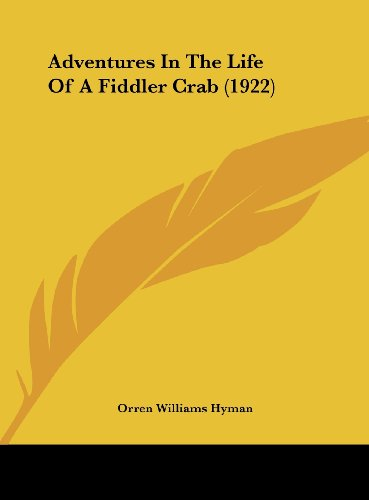 9781161976182: Adventures In The Life Of A Fiddler Crab (1922)