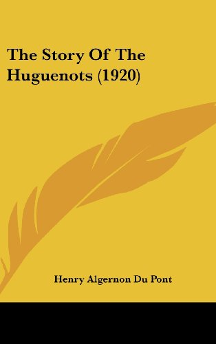 9781161986143: The Story Of The Huguenots (1920)
