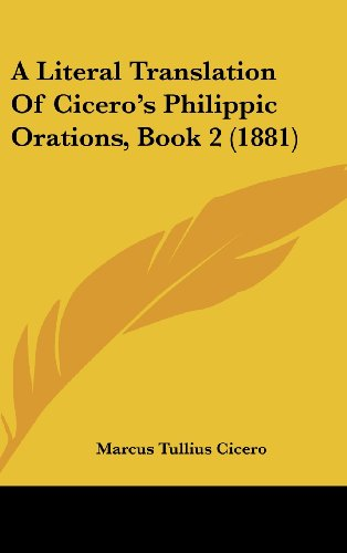 9781161986686: A Literal Translation of Cicero's Philippic Orations, Book 2 (1881)