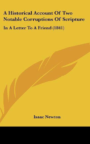 9781161990041: A Historical Account of Two Notable Corruptions of Scripture: In a Letter to a Friend (1841)